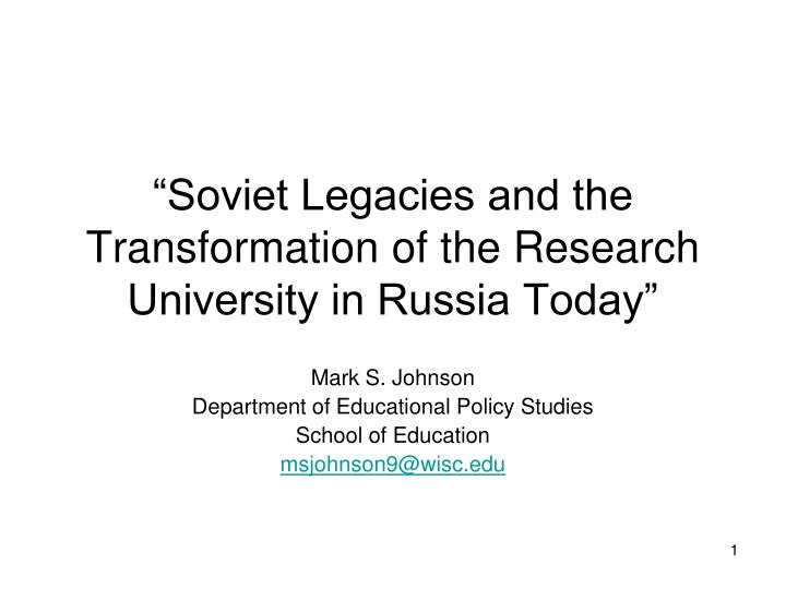 soviet legacies and the transformation of the research university in russia today