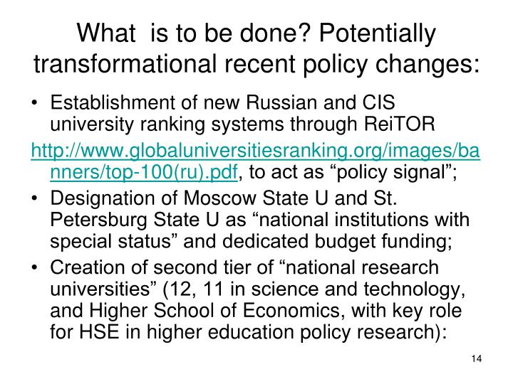 What  is to be done? Potentially transformational recent policy changes: