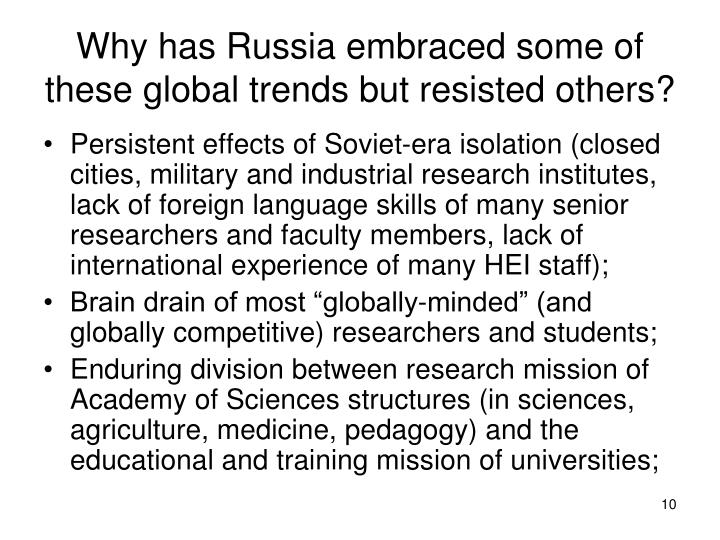 Why has Russia embraced some of these global trends but resisted others?