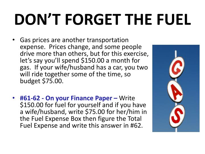DON'T FORGET THE FUEL