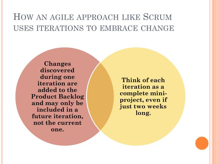 How an agile approach like Scrum uses iterations to embrace change