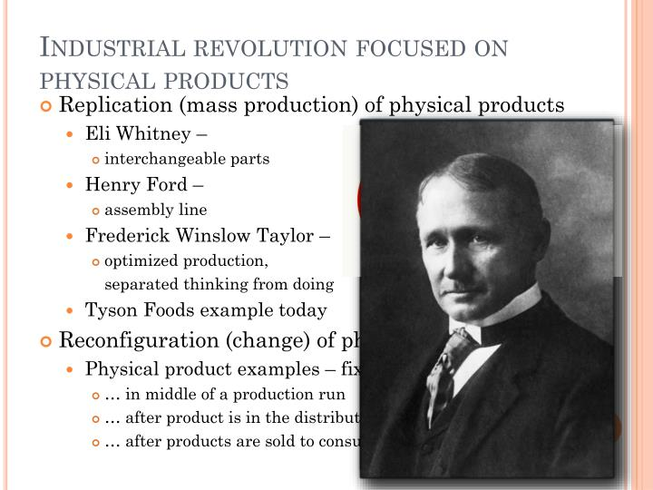 Industrial revolution focused on physical products