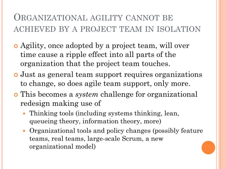 Organizational agility cannot be achieved by a project team in isolation