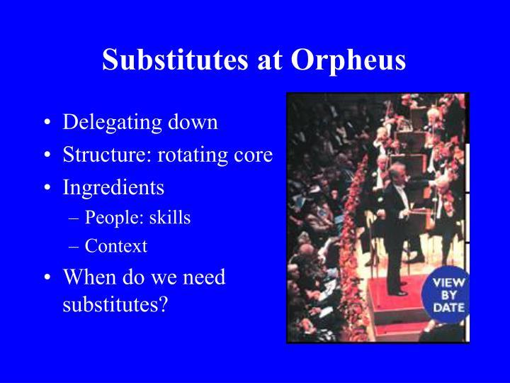 Substitutes at Orpheus
