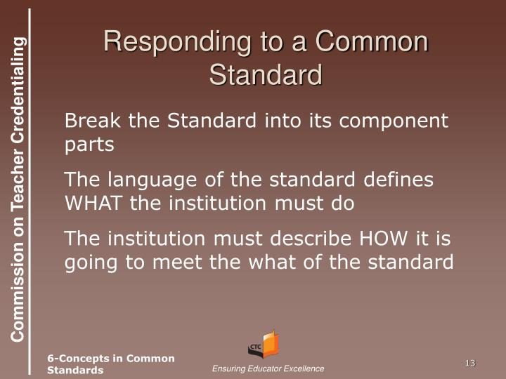Responding to a Common Standard