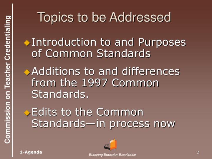 Topics to be Addressed