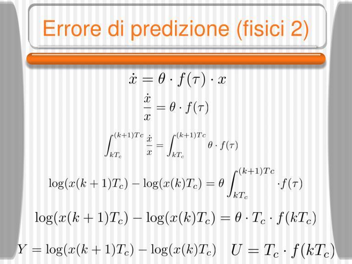 Errore di predizione (fisici 2)