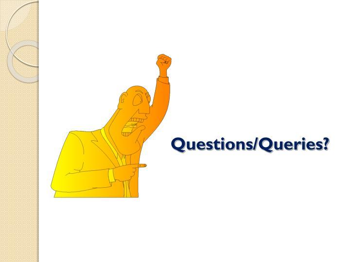 Questions/Queries?
