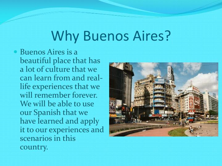 Why Buenos Aires?