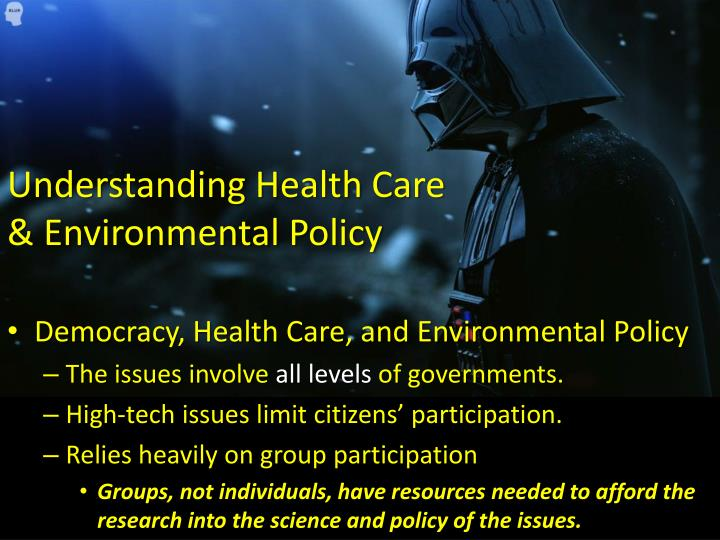 Understanding Health Care & Environmental Policy