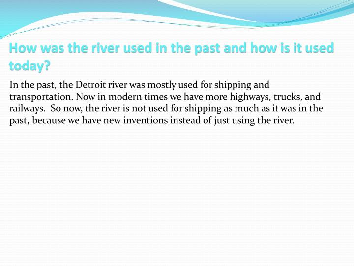 How was the river used in the past and how is it used today