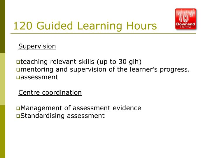 120 Guided Learning Hours