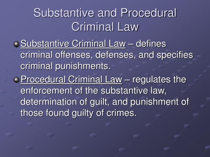 Substantive and Procedural Criminal Law