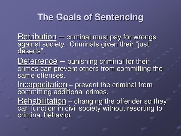 The Goals of Sentencing