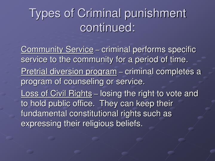 Types of Criminal punishment continued: