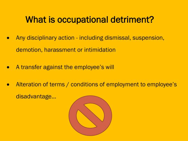 Any disciplinary action - including dismissal, suspension, demotion, harassment or intimidation