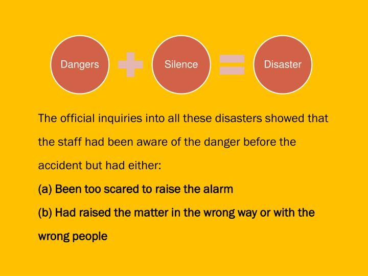 The official inquiries into all these disasters showed that the staff had been aware of the danger before the accident but had either: