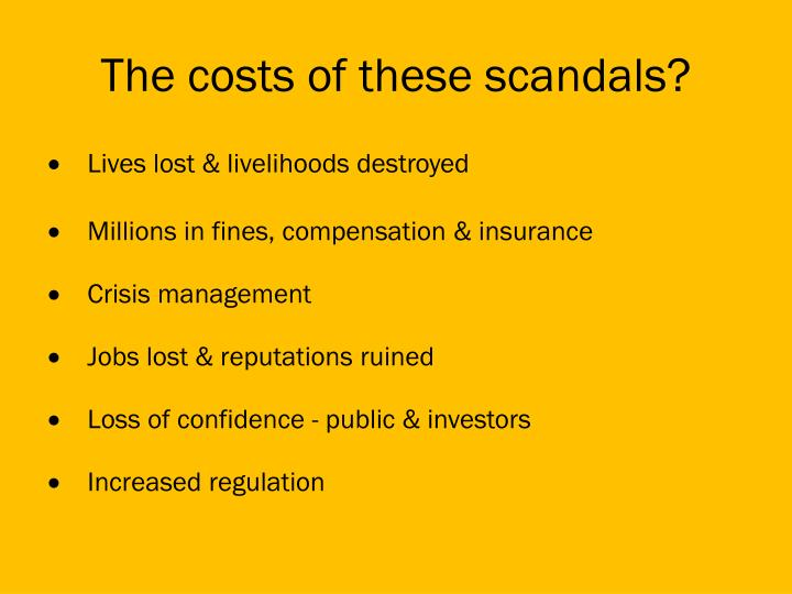 The costs of these scandals?