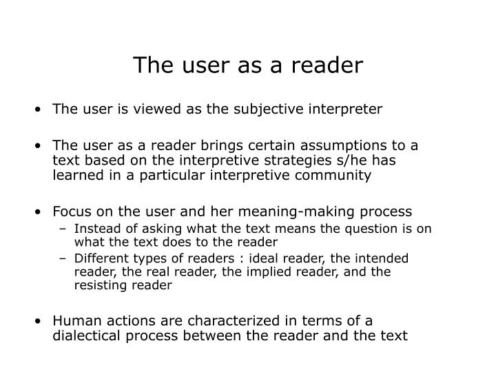The user as a reader