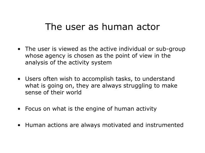 The user as human actor