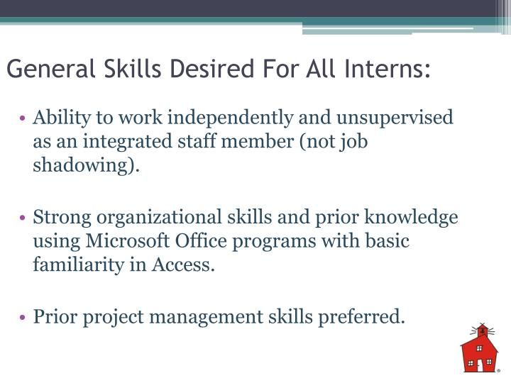 General Skills Desired For All Interns: