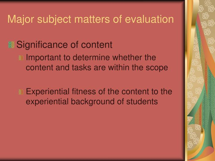 Major subject matters of evaluation