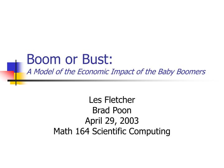 Boom or bust a model of the economic impact of the baby boomers