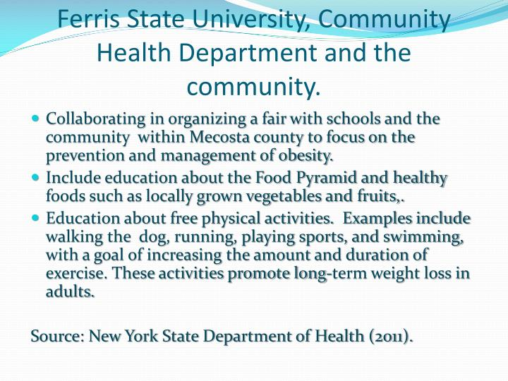 Ferris State University, Community Health Department and the community.