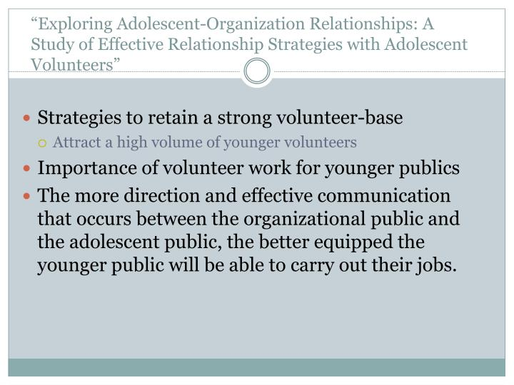 """Exploring Adolescent-Organization Relationships: A Study of Effective Relationship Strategies with Adolescent Volunteers"""