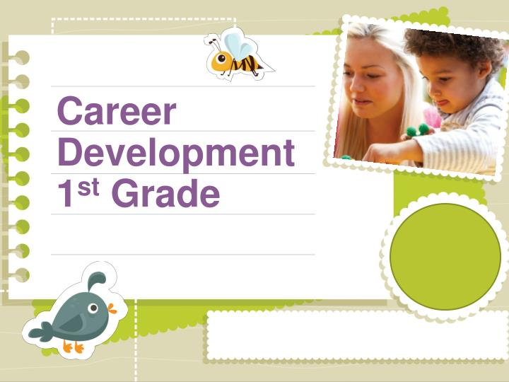 Career development 1 st grade
