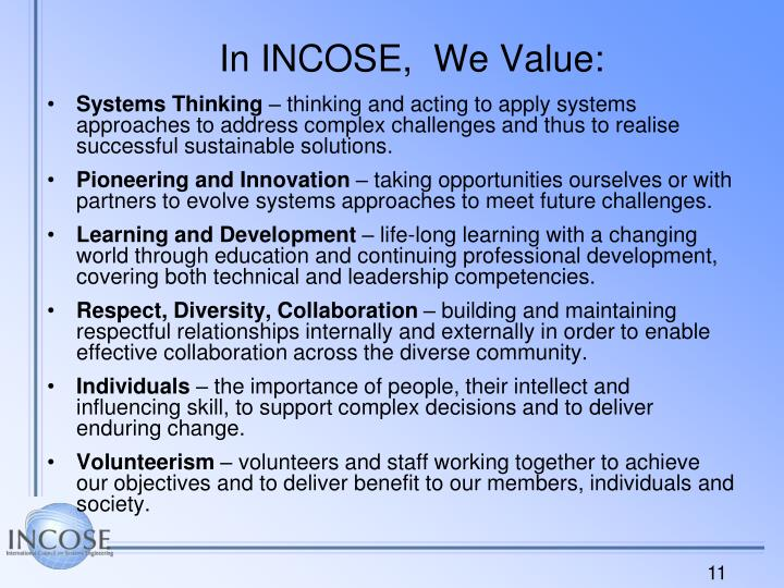 In INCOSE,  We Value: