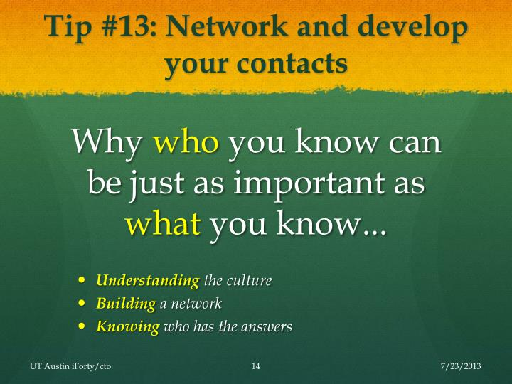 Tip #13: Network and develop your contacts