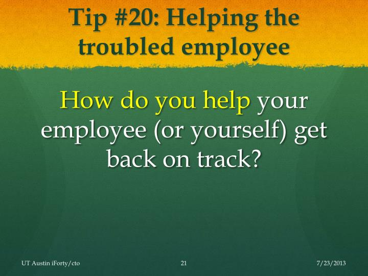 Tip #20: Helping the troubled employee
