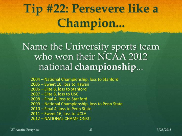 Tip #22: Persevere like a Champion...