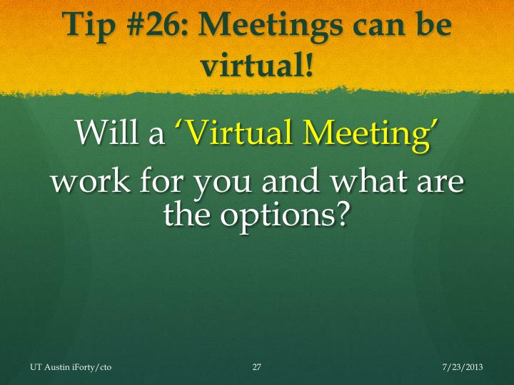 Tip #26: Meetings can be virtual!