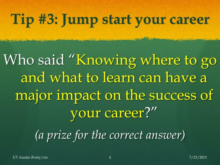 Tip #3: Jump start your career