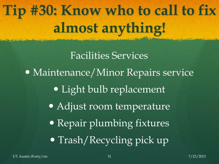 Tip #30: Know who to call to fix almost anything!