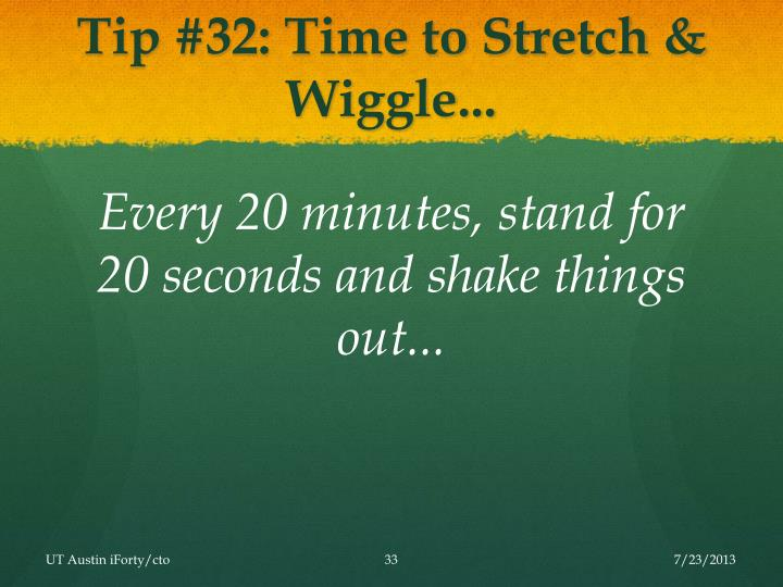 Tip #32: Time to Stretch & Wiggle...