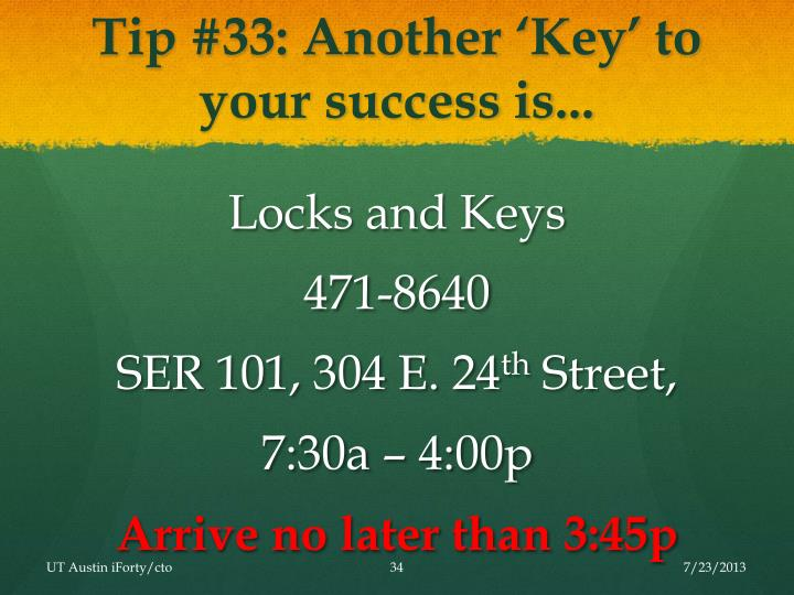 Tip #33: Another 'Key' to your success is...