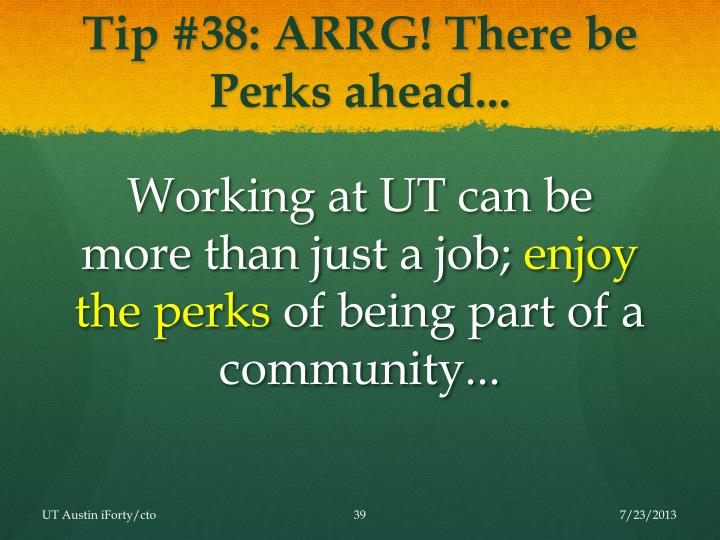 Tip #38: ARRG! There be Perks ahead...