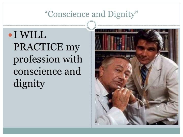 """Conscience and Dignity"""