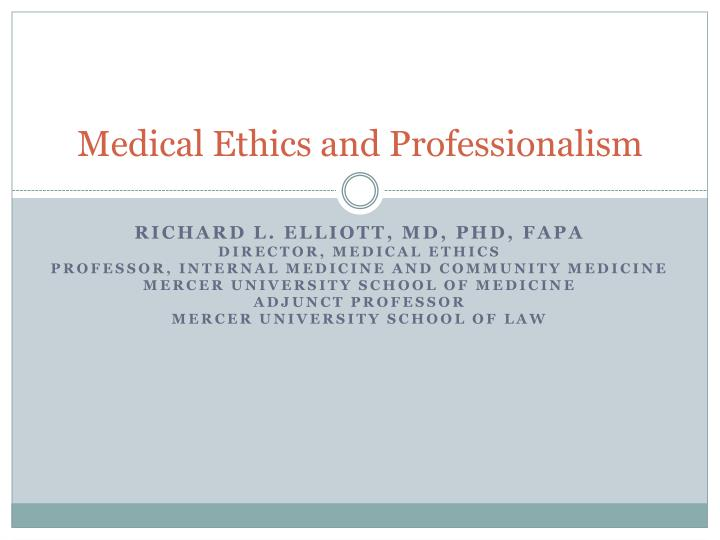 Medical Ethics and Professionalism
