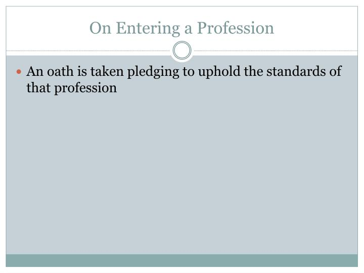 On Entering a Profession
