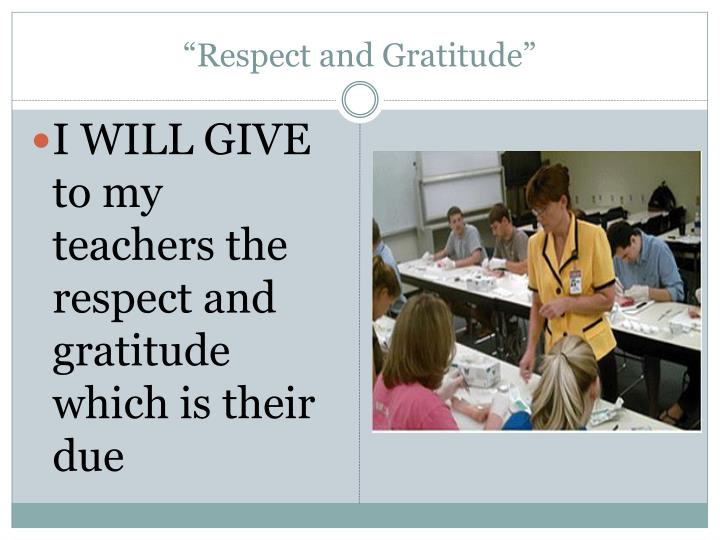 """Respect and Gratitude"""