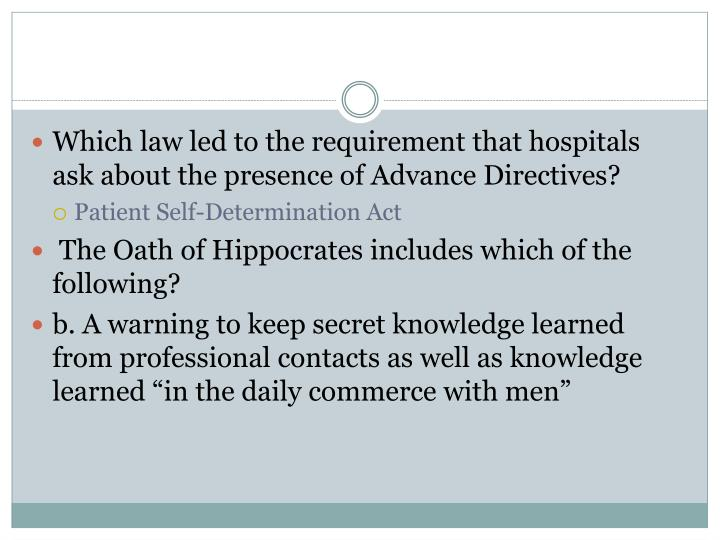 Which law led to the requirement that hospitals ask about the presence of Advance Directives?