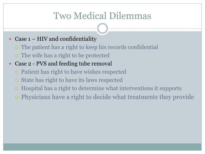 Two Medical Dilemmas