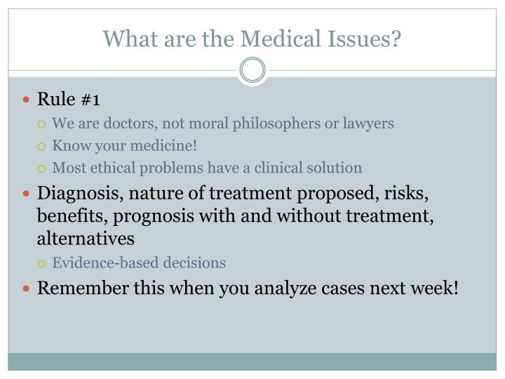 What are the Medical Issues?