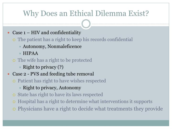 Why Does an Ethical Dilemma Exist?