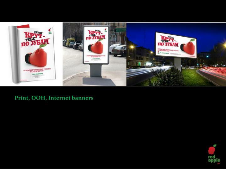 Print, OOH, Internet banners