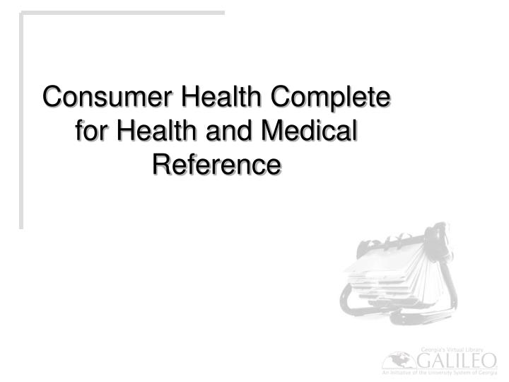 Consumer Health Complete for Health and Medical Reference